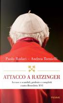 Attacco a Ratzinger by Andrea Tornielli, Paolo Rodari