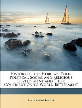 History of the Hebrews by Frank Knight Sanders