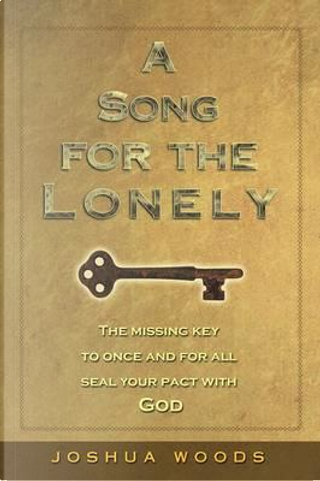 A Song for the Lonely by Joshua Woods
