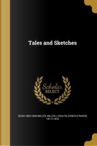 TALES & SKETCHES by Hugh 1802-1856 Miller