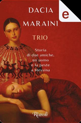 Trio by Dacia Maraini