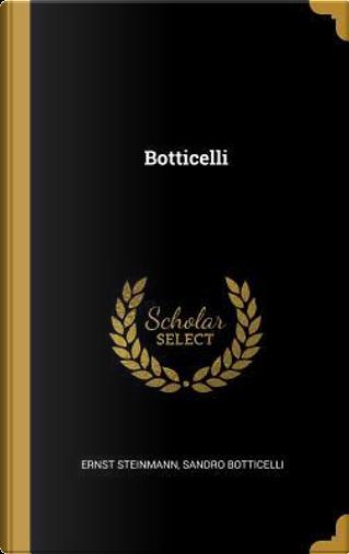 Botticelli by Ernst Steinmann