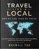 Travel Like a Local - Map of San Juan de Pasto by Maxwell Fox