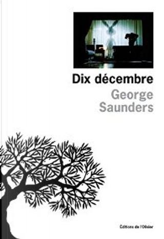 Dix décembre by George Saunders