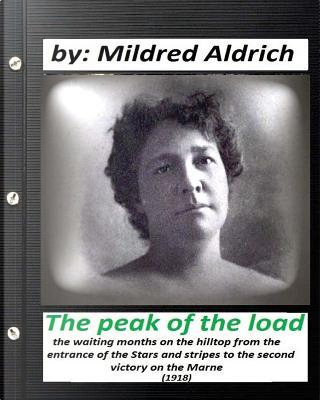 The Peak of the Load by Mildred Aldrich
