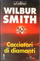 Cacciatori di diamanti by Wilbur Smith