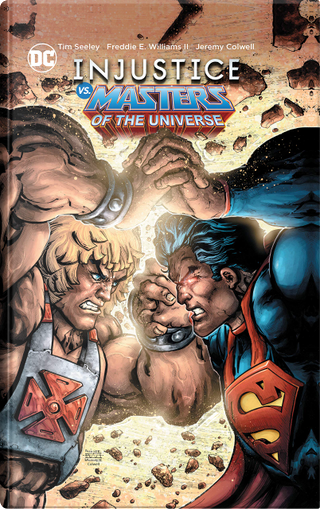 Injustice Vs. Masters of the Universe by Tim Seeley