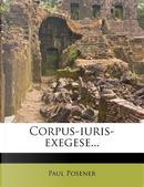 Corpus-Iuris-Exegese... by Paul Posener