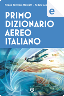 Primo dizionario aereo italiano by Fedele Azari, Filippo Tommaso Marinetti