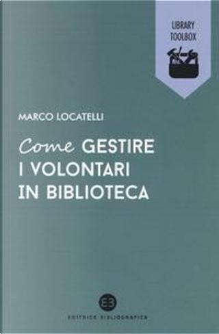 Come gestire i volontari in biblioteca by Marco Locatelli
