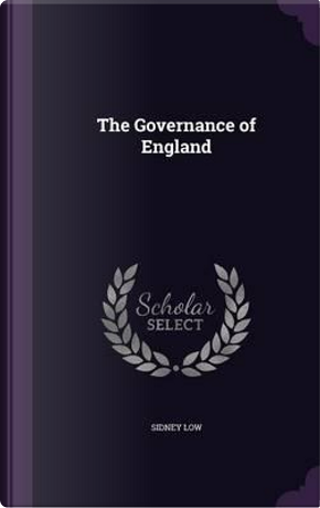 The Governance of England by Sidney Low
