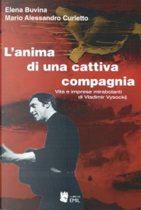 L' anima di una cattiva compagnia by Elena Buvina, Mario Alessandro Curletto