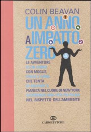 Un anno a impatto zero by Colin Beavan