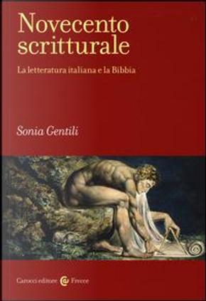 Novecento scritturale. La letteratura italiana e la Bibbia by Sonia Gentili