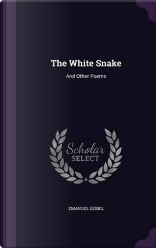 The White Snake by Emanuel Geibel