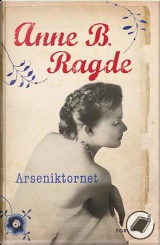 Arseniktornet by Anne B Ragde