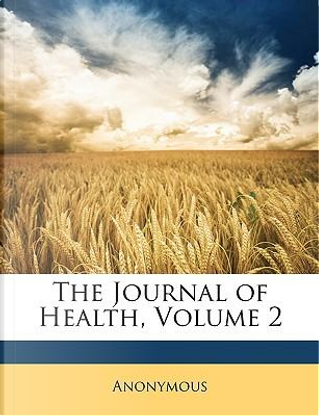 The Journal of Health, Volume 2 by ANONYMOUS
