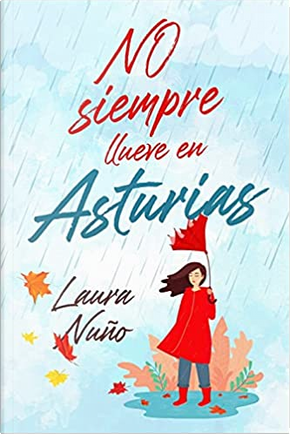 No siempre llueve en Asturias by Laura Nuño