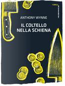 Il coltello nella schiena by Anthony Wynne