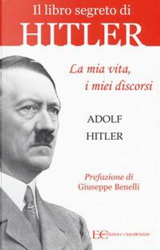 La mia vita, i miei discorsi by Adolf Hitler