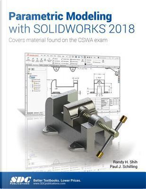 Parametric Modeling with SOLIDWORKS 2018 by Paul Schilling