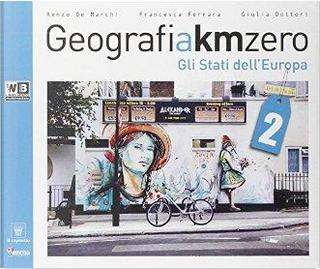 Geografia a km 0. Con espansione online. Per la Scuola media by R. De Marchi