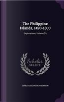 The Philippine Islands, 1493-1803 by James Alexander Robertson