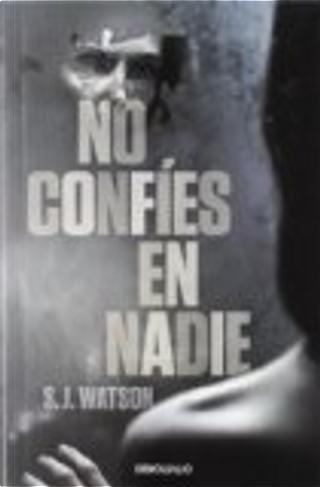 No confíes en nadie by S J Watson