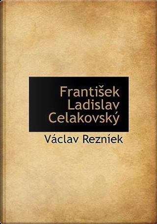 Franti Ek Ladislav Celakovsk by Vclav Reznek