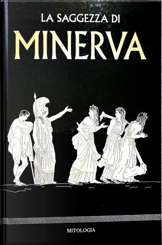 La saggezza di Minerva by Álvaro Marcos