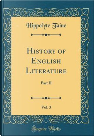 History of English Literature, Vol. 3 by Hippolyte Taine