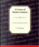 A Course of Modern Analysis by E. T. Whittaker
