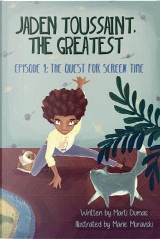 Jaden Toussaint, the Greatest Episode 1 by Dumas Marti