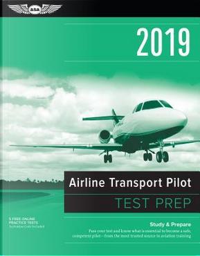 Airline Transport Pilot Test Prep 2019 by ASA Test Prep Board