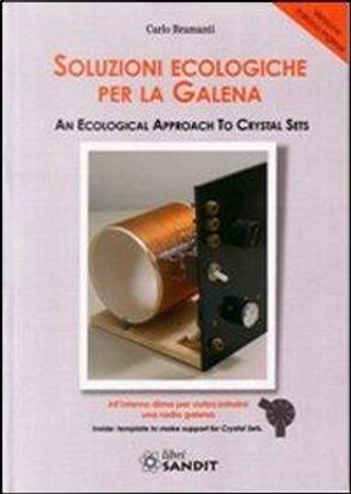 Soluzioni ecologiche per la galena. Ediz. italiana e inglese by Carlo Bramanti