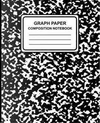 Graph Paper Composition Notebook by Graph Paper Composition Notebook
