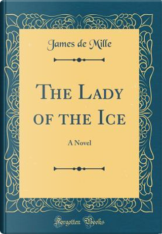 The Lady of the Ice by James De Mille