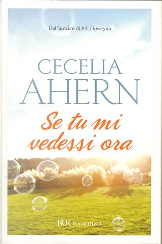 Se tu mi vedessi ora by Cecelia Ahern
