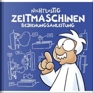 Nichtlustig: Zeitmaschinen Bedienungsanleitung by Joscha Sauer