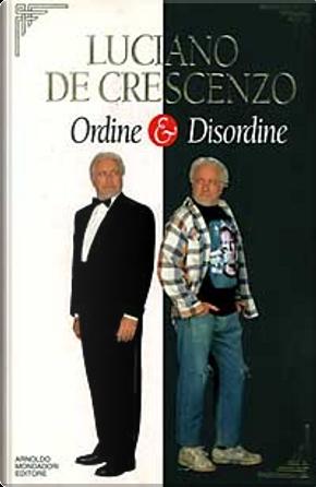 Ordine & disordine by Luciano De Crescenzo