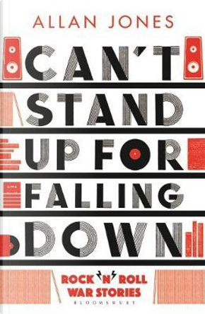 Can't Stand Up For Falling Down by Allan Jones