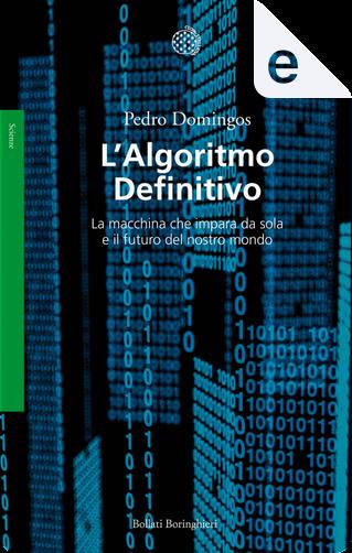 L'algoritmo definitivo by Pedro Domingos