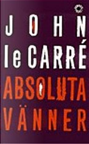 Absoluta vänner by John le Carré, John le CarréÖversättare:Sam J LundwallFormgivare:Jan Biberg