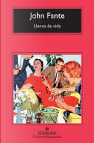 Llenos de vida by John Fante