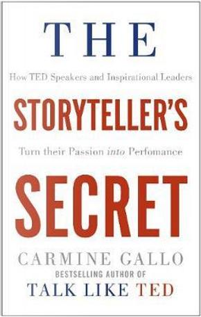 The Storyteller's Secret by CARMINE GALLO