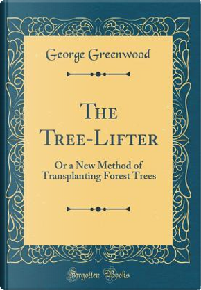 The Tree-Lifter by George Greenwood