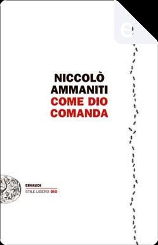 Come Dio comanda by Niccolò Ammaniti