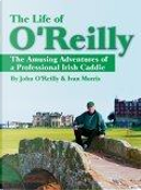 The Life of O'Reilly by Ivan Morris, John O'Reilly