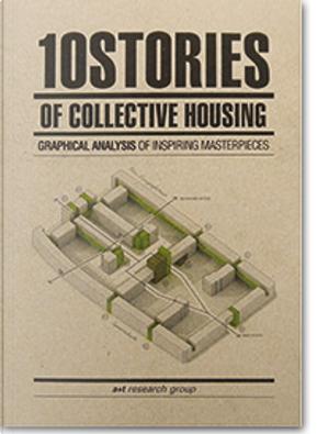 10 Stories of Collective Housing by Javier Mozas, Aurora Fernández Per, Alejandro Sanz Ollero