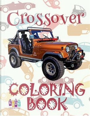 ✌ Crossover ✎ Adults Coloring Book Cars ✎ Coloring Book for Adults With Colors ✍ (Coloring Book Expert) Coloring Books For ... Cars Adult Coloring Book ✎ by Kids Creative Publishing